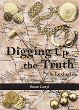 Digging up the Truth in Lexington